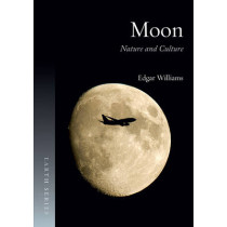 Moon: Nature and Culture by Edgar Williams, 9781780232812