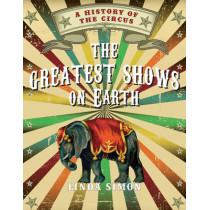 Greatest Shows on Earth: A History of the Circus by Linda Simon, 9781780233581