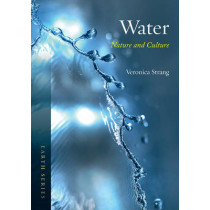 Water: Nature and Culture by Veronica Strang, 9781780234328
