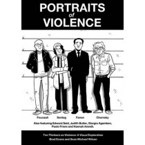 Portraits of Violence: Ten Thinkers on Violence : a Visual Exploration by Brad Evans, 9781780263182