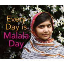 Every Day is Malala Day by Rosemary McCarney, 9781780263267