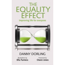 The Equality Effect: Improving Life for Everyone by Danny Dorling, 9781780263908
