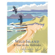 Wild Island: A Year in the Hebrides by Jane Smith, 9781780272696