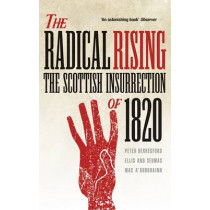 The Radical Rising: The Scottish Insurrection of 1820 by Peter Berresford-Ellis, 9781780273839