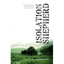 Isolation Shepherd by Iain R. Thomson, 9781780274041