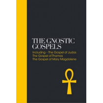 The Gnostic Gospels: Including the Gospel of Thomas, the Gospel of Mary Magdalene by Vrej Nersessian, 9781780289700