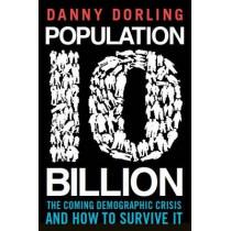 Population 10 Billion by Danny Dorling, 9781780334912