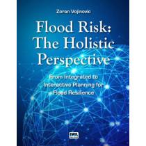 Flood Risk: The Holistic Perspective by Zoran Vojinovic, 9781780405322