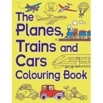 The Planes, Trains And Cars Colouring Book by Chris Dickason, 9781780552514
