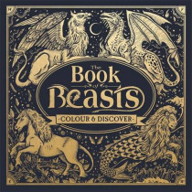 The Book of Beasts: Colour and Discover by Angela Rizza, 9781780554297