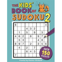 The Kids' Book of Sudoku 2 by Alastair Chisholm, 9781780555034