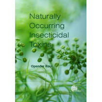 Handbook of Naturally Occurring Insecticidal Toxins, The by Opender Koul, 9781780642703