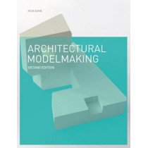 Architectural Modelmaking 2e by Nick Dunn, 9781780671727
