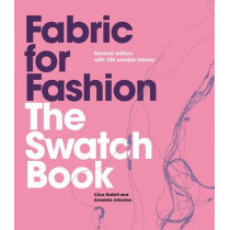 Fabric for Fashion: The Swatch Book, Second Edition by Clive Hallett, 9781780672335