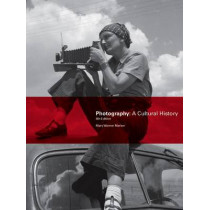 Photography, Fourth Edition: A Cultural History by Mary Warner Marien, 9781780673325