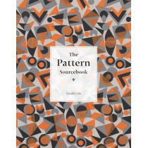 The Pattern Sourcebook: A Century of Surface Design by Drusilla Cole, 9781780674711