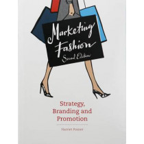 Marketing Fashion, Second edition: Strategy, Branding and Promotion by Harriet Posner, 9781780675664