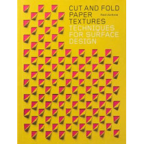 Cut and Fold Paper Textures: Techniques for Surface Design by Paul Jackson, 9781780678610
