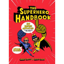 The Superhero Handbook: 20 Super Activities to Help You Save the World by James Doyle, 9781780679730