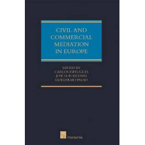 Civil and Commercial Mediation in Europe: National Mediation Rules and Procedures: Volume I by Carlos Esplugues Mota, 9781780680774
