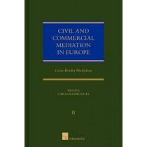 Civil and Commercial Mediation in Europe: Cross-Border Mediation: Volume II by Carlos Esplugues Mota, 9781780681306