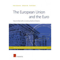 The European Union and the Euro: How to Deal with a Currency Built on Dreams by Hans Geeroms, 9781780681832