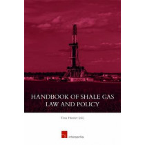 Handbook of Shale Gas Law and Policy: 2016 by Tina Hunter, 9781780682426