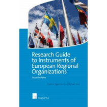 Research Guide to Instruments of European Regional Organizations: 2015 by Frederic Eggermont, 9781780683119