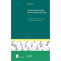 Cooperative Agreements Between Public Authorities: The Influence of CJEU Case Law on National Legal Systems: 2015 by Kris Wauters, 9781780683126