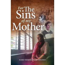 For the Sins of My Mother by Marie Therese Rogers-Moloney, 9781780730653