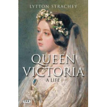 Queen Victoria: A Life by Lytton Strachey, 9781780760483