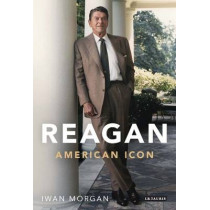 Reagan by Iwan Morgan, 9781780767475