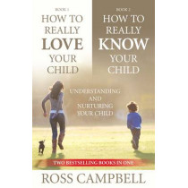 How to Really Love your Child/How to Really Know your Child (2in1) by Ross Campbell, 9781780780146