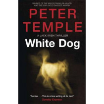 White Dog: A Jack Irish Thriller (4) by Peter Temple, 9781780877341