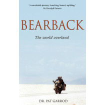 Bearback: The World Overland by Dr. Pat Garrod, 9781780883861