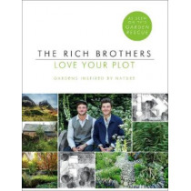 Love Your Plot: Gardens Inspired by Nature by Harry Rich, 9781780897417