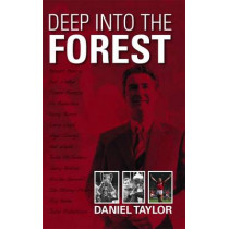Deep into the Forest by Daniel Taylor, 9781780911175