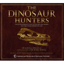 The Dinosaur Hunters by Lowell Dingus, 9781780971292
