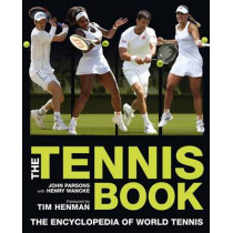The Tennis Book: The Encyclopedia of World Tennis by John Parsons, 9781780978871