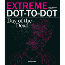 Extreme Dot-to-Dot: Day of the Dead by Patricia Moffett, 9781780978888