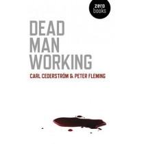 Dead Man Working by Carl Cederstrom, 9781780991566