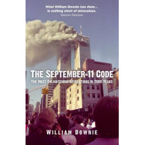 The September-11 Code: The Most Enlightening Revelations in 2000 Years by William Downie, 9781780992013
