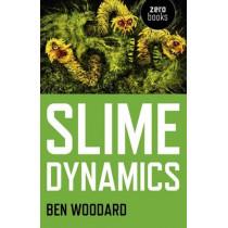 Slime Dynamics by Ben Woodard, 9781780992488