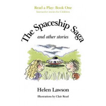 The Spaceship Saga and Other Stories: Read a Play - Book 1 by Helen Lawson, 9781780993577