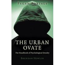 Pagan Portals - The Urban Ovate: The Handbook of Psychological Druidry by Brendan Howlin, 9781780998978