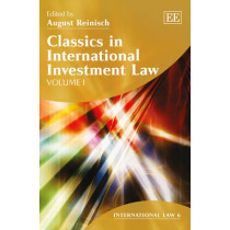 Classics in International Investment Law by August Reinisch, 9781781007433