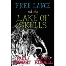 Free Lance and the Lake of Skulls (Book 1) by Paul Stewart, 9781781127148