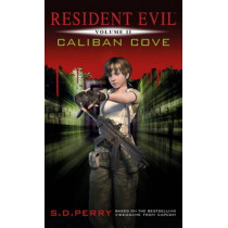 Resident Evil: Resident Evil Vol II - Caliban Cove Caliban Cove by S. D. Perry, 9781781161784