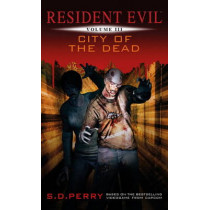 Resident Evil Vol III - City of the Dead by S. D. Perry, 9781781161791