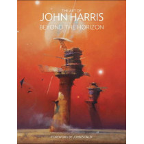 The Art of John Harris: Beyond the Horizon by John Harris, 9781781168424